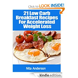 (21 Low Carb Recipes For Accelerated Weight Loss)