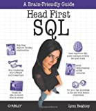 Head First SQL: Your Brain on SQL -- A Learner's Guide 1st (first) Edition by Beighley, Lynn published by O'Reilly Media (2007) Lynn Beighley