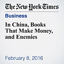 In China, Books That Make Money, and Enemies Other by Michael Forsythe, Andrew Jacobs Narrated by Keith Sellon-Wright