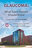 img - for Glaucoma: What Every Patient Should Know: A Guide from Dr. Harry Quigley book / textbook / text book