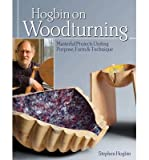 img - for Hogbin on Woodturning: Masterful Projects Uniting Purpose, Form & Technique (Paperback) - Common book / textbook / text book