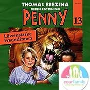 Löwenstarke Freundinnen (Sieben Pfoten für Penny 13) | Thomas Brezina