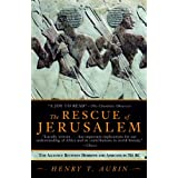 The Rescue of Jerusalem: The Alliance Between Hebrews and Africans in 701 B.C. ~ Henry Aubin
