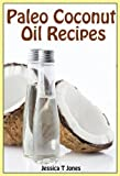 img - for Paleo Coconut Oil Recipes: Healthy Cooking with Coconut Oil book / textbook / text book