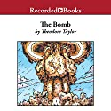 The Bomb Audiobook by Theodore Taylor Narrated by George Guidall