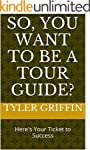 So, You Want To Be a Tour Guide?: Her...