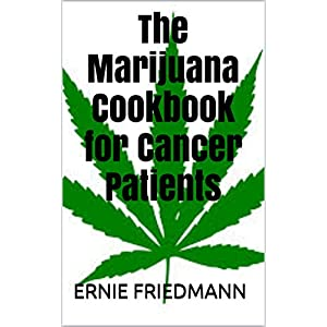 The Marijuana Cookbook for Cancer Patients