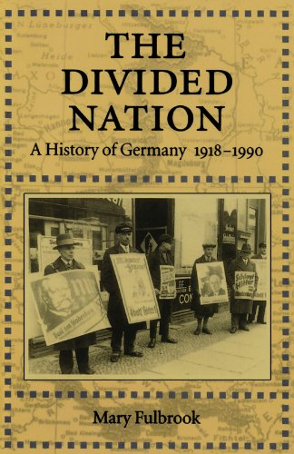 The Divided Nation: A History of Germany, 1918-1990