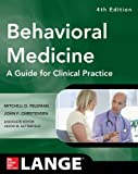 img - for Behavioral Medicine A Guide for Clinical Practice 4/E by Mitchell Feldman (2014-08-07) book / textbook / text book