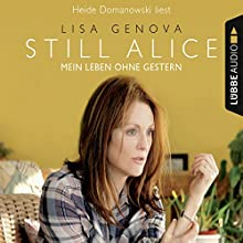 Still Alice: Mein Leben ohne Gestern (       UNABRIDGED) by Lisa Genova Narrated by Heide Domanowski