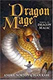 Dragon Mage: A Sequel to Dragon Magic (0765316595) by Norton, Andre