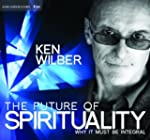 The Future of Spirituality: Why It Mu...