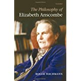 The Philosophy of Elizabeth Anscombeby Roger Teichmann