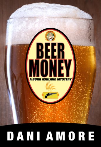 Beer Money (A Burr Ashland Mystery)