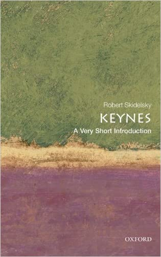Keynes: A Very Short Introduction (Very Short Introductions) written by Robert Skidelsky