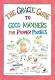img - for The Gracie Guide to Good Manners for Proper Pooches book / textbook / text book