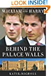 William and Harry: Behind the Palace...