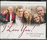 img - for I Love You! Six Talks to Strengthen Your Marriage book / textbook / text book