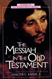 The Messiah in the Old Testament (Studies in Old Testament Biblical Theology series) (0853646929) by Kaiser, Walter C