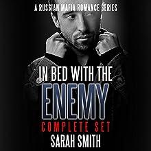 In Bed with the Enemy Complete Set | Livre audio Auteur(s) : Sarah Smith Narrateur(s) : Robin Davis