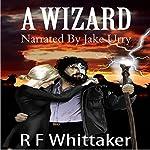A Wizard | R. F. Whittaker