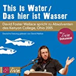 This Is Water / Das hier ist Wasser | David Foster Wallace