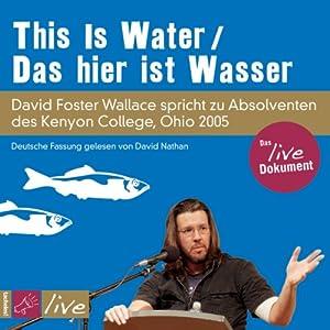 This Is Water / Das hier ist Wasser Hörbuch