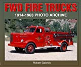img - for FWD Fire Trucks 1914-1963 Photo Archive book / textbook / text book