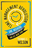 Time Management Revolution: One Weekend to Supercharge Your Life  and Get More Done: (time management skills, overcome procrastination, productivity hacks, self motivation, focus)