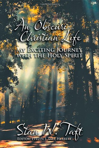 An Obscure Christian Life: My Exciting Journey with the Holy Spirit