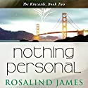 Nothing Personal Audiobook by Rosalind James Narrated by Emma Taylor