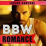 Losing Control: BBW Romance: Plus-Size Pop-Off | Ariana Young