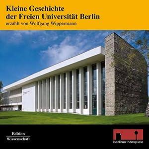 Kleine Geschichte der Freien Universität Berlin Hörbuch