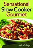Sensational Slow Cooker Gourmet