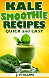 Kale Smoothie Recipes: Quick and Easy