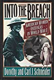 img - for Into the Breach: American Women Overseas in World War I book / textbook / text book