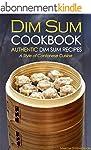 Dim Sum Cookbook - Authentic Dim Sum...