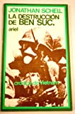 img - for La destrucci n de Ben Suc: Cr nica de la guerra de Vietnam book / textbook / text book