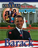 Barack (The Obamas: First Family of Hope)