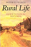 Rural Life: Guide to the Local Records (0713467886) by Edwards, Peter