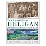The Kitchen Gardens at Heligan: Lost Gardening Principles Rediscoveredby Tom Petherick