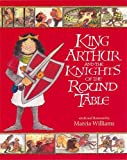 Marcia Williams King Arthur and the Knights of the Round Table (Illustrated Classics)