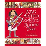 King Arthur and the Knights of the Round Table (Illustrated Classics)by Marcia Williams