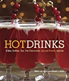 img - for Hot Drinks: Cider, Coffee, Tea, Hot Chocolate, Spiced Punch, Spirits book / textbook / text book