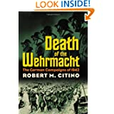 Death of the Wehrmacht: The German Campaigns of 1942 (Modern War Studies)