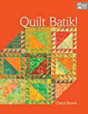 img - for Quilt Batik! book / textbook / text book