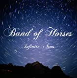 Infinite Arms Band of Horses