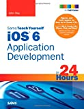Sams Teach Yourself iOS 6 Application Development in 24 Hours (4th Edition)