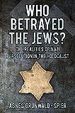 Who Betrayed the Jews?