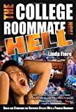 The College Roommate From Hell: Skills and Strategies for Surviving College with a Problem Roommate